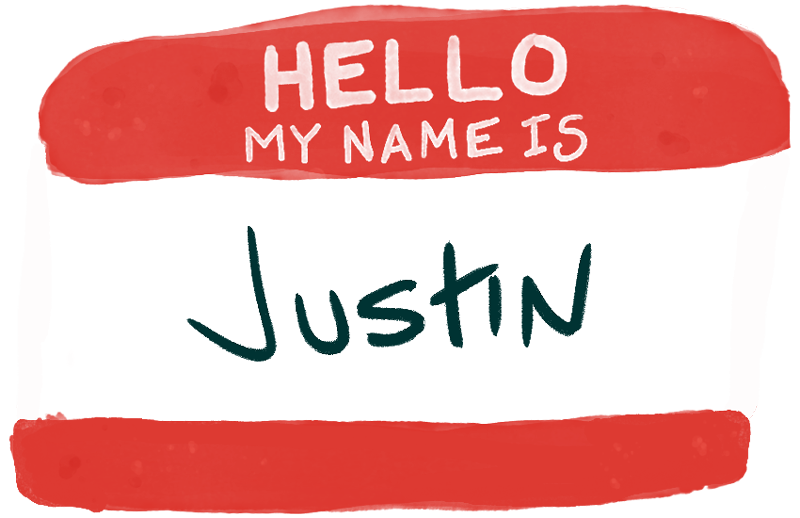 Hello my name is Justin